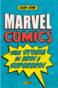 Marvel Comics: Una storia di eroi e supereroi cover