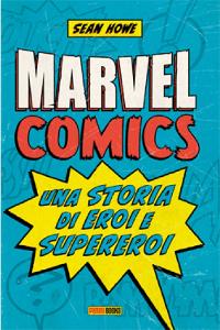 Marvel Comics: Una storia di eroi e supereroi cover